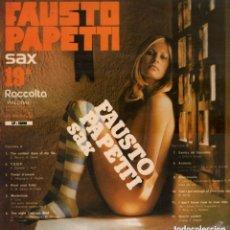 Discos de vinilo: FAUSTO PAPETTI SAX 19 / LP DE 1975 RF-7005 , BUEN ESTADO ****. Lote 155458086