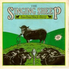 Discos de vinilo: THE SINGING SHEEP (SINGLE 1983) BAA-BAA-BLACK SHEEP - FLOCK AROUND THE CLOCK. Lote 155459754