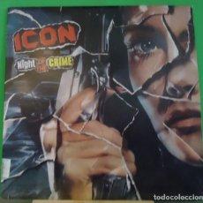 Discos de vinilo: LP ICON – NIGHT OF THE CRIME. Lote 155460574