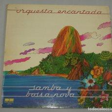 Discos de vinilo: ORQUESTA ENCANTADA - SAMBA Y BOSSA-NOVA - LP. Lote 155481686
