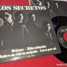 Discos de vinilo: LOS SECRETOS DEJAME/NIÑO MIMADO/LOCA POR MI/SOBRE UN VIDRIO MOJADO EP 1980 MOVIDA NUMERADO 362. Lote 155520458