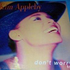 Discos de vinilo: DISCO DE KIM APPLEBY ,DON,T WORRY MAXI SINGLE. Lote 155522238