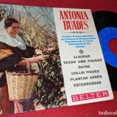 Discos de vinilo: ANTONIA BUADES LLAURAR/SEGAR AMB FAUSSO/BATRE/COLLIR FIGUES +2 EP 1968 BELTER MALLORCA FOLK CATALA . Lote 155522938