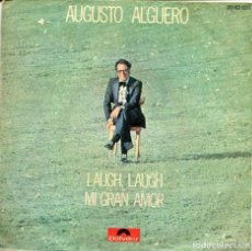 Discos de vinilo: AUGUSTO ALGUERO / LAUGH, LAUGH / MI GRAN AMOR (SINGLE 1971). Lote 155544486