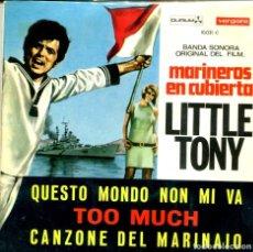 Discos de vinilo: LITTLE TONY (BSO MARINEROS EN CUBIERTA) / QUESTO MONDO NON MI VA + 2 (EP 1967). Lote 155565454