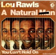 Discos de vinilo: LOU RAWLS / UN HOMBRE NATURAL / NO PUEDES DETENERME (SINGLE 1971). Lote 155566966