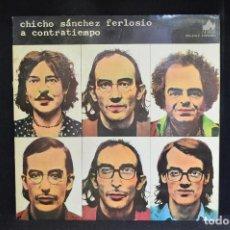 Discos de vinilo: CHICHO SÁNCHEZ FERLOSIO - A CONTRATIEMPO - LP. Lote 155605258