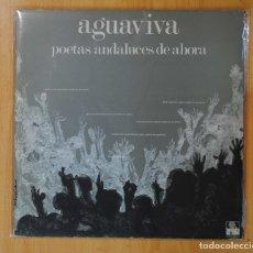 Discos de vinilo: AGUAVIVA - POETAS ANDALUCES DE AHORA - LP. Lote 155608440