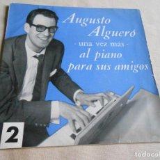 Discos de vinilo: AUGUSTO ALGUERÓ AL PIANO, EP, TOM PILLIBI + 5, AÑO 1960. Lote 155645070