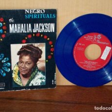 Discos de vinilo: MAHALIA JACKSON - NEGRO SPIRITUALS - SINGLE CON VINILO COLOR AZUL. Lote 155660302