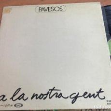 Discos de vinilo: PAVESOS ( A LA NOSTRA GENT) LP ESÀÑA 1976 (VIN-G1). Lote 155692706
