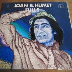 Discos de vinilo: JOAN B.HUMET - FULLS ******** RARO LP 1973 BUEN ESTADO. Lote 155692986