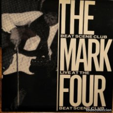 Discos de vinilo: THE MARK FOUR LIVE AT THE BEAT SCENE CLUB MOD EP. Lote 155699314