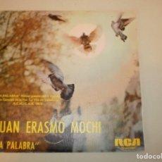 Discos de vinilo: SINGLE JUAN ERASMO MOCHI. LA PALABRA. DESPIERTA. RCA SPAIN 1975 (PROBADO Y BIEN, SEMINUEVO). Lote 155703614
