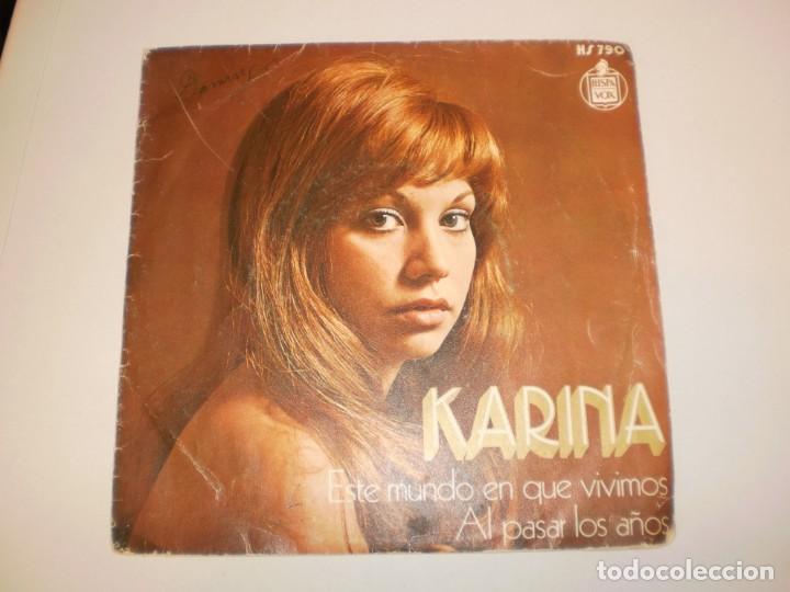 SINGLE KARINA. ESTE MUNDO EN QUE VIVIMOS. AL PASAR LOS AÑOS.HISPAVOX 1972 SPAIN (PROBADO Y BIEN) (Música - Discos - Singles Vinilo - Solistas Españoles de los 70 a la actualidad)