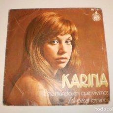 Discos de vinilo: SINGLE KARINA. ESTE MUNDO EN QUE VIVIMOS. AL PASAR LOS AÑOS.HISPAVOX 1972 SPAIN (PROBADO Y BIEN). Lote 155704126