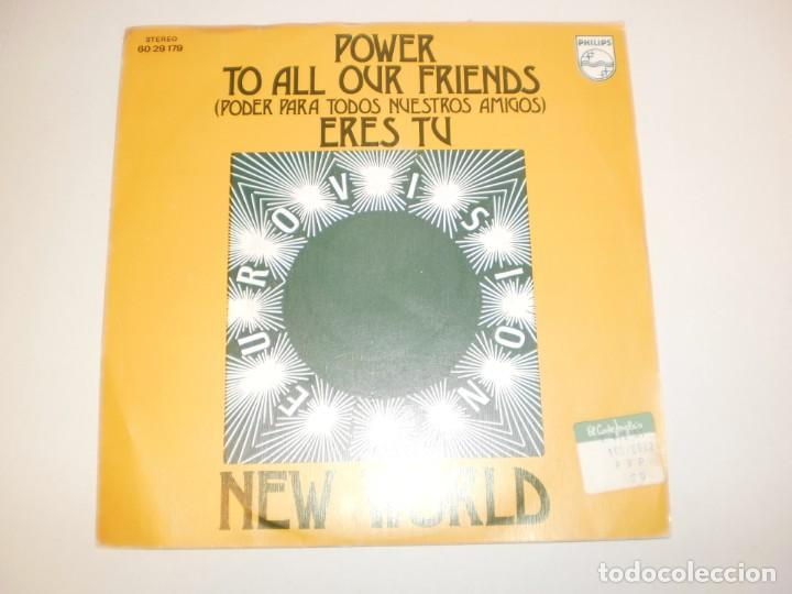 SINGLE NEW WORLD. POWER TO ALL OUR FRIENDS. ERES TÚ. PHILIPS 1973 SPAIN (PROBADO Y BIEN, SEMINUEVO) (Música - Discos - Singles Vinilo - Pop - Rock - Extranjero de los 70)