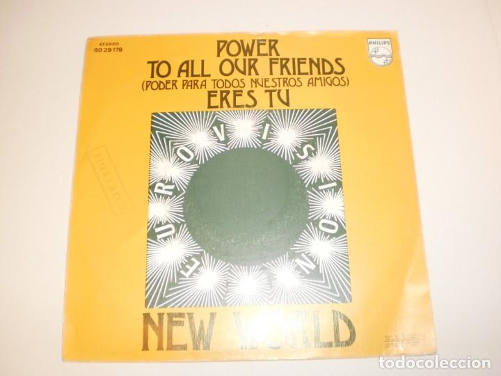 Discos de vinilo: single new world. power to all our friends. eres tú. philips 1973 spain (probado y bien, seminuevo) - Foto 2 - 155704978