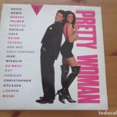Discos de vinilo: PRETTY WOMAN DAVID BOWIE ROBERT PALMER PETER CETERA RED HOT CHILI PEPPERS ROY ORBISON ROXETTE 1990. Lote 155711706