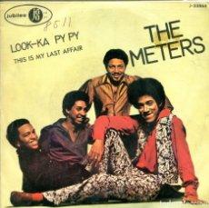 Discos de vinilo: THE METERS / LOOK-KA PY PY / THIS IS MY LAST AFFAIR (SINGLE PROMO 1970). Lote 155717842