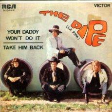 Discos de vinilo: THE PIPE / YOUR DADDY WON'T DO TI / TAKE HIM BACK (SINGLE 1970). Lote 155718622