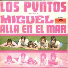 Discos de vinilo: LOS PUNTOS / MIGUEL / ALLA EN EL MAR (SINGLE 1969). Lote 155718674