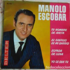 Discos de vinilo: MANOLO ESCOBAR - YO SE QUE TU + 3 - EP 1963. Lote 155724966