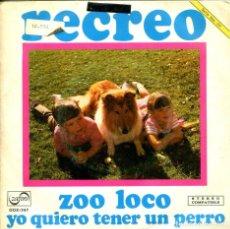 Discos de vinilo: RECREO / ZOO LOCO / YO QUIERO TENER UN PERRO (SINGLE PROMO 1972). Lote 155729602
