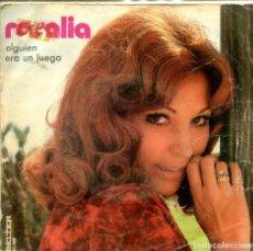 Discos de vinilo: ROSALIA / ALGUIEN / ERA UN JUEGO (SINGLE 1971). Lote 155732502