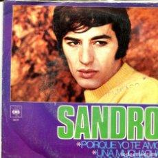 Discos de vinilo: SANDRO / PORQUE YO TE AMO / UNA MUCHACHA Y UNA GUITARRA (SINGLE 1969). Lote 155734894