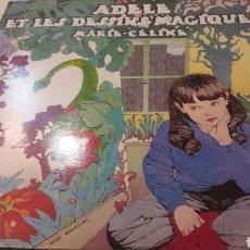 Discos de vinilo: ADELE ET LES DESSINS MAGIQUES MARIE CELINE UNIDISC PARIS CUENTO MUSICAL. Lote 155734909