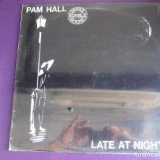 Discos de vinilo: PAM HALL MAXI SINGLE FONOMUSIC 1984 PRECINTADO - LATE AT NIGHTS - REGGAE SOUL DISCO . Lote 155744410