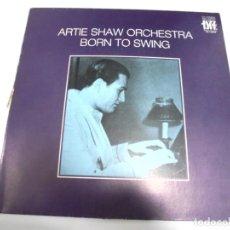 Discos de vinilo: LP. ARTIE SHAW ORCHESTRA BORN TO SWING. JAZZ LIVE SERIE CICALA. Lote 155747070