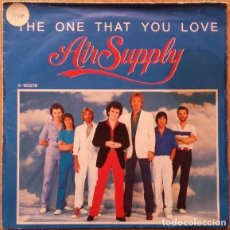 Discos de vinilo: AIR SUPPLY – THE ONE THAT YOU LOVE - SINGLE PROMO SPAIN 1981. Lote 155749558