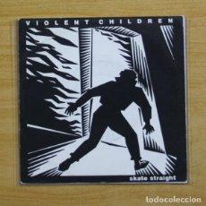 Discos de vinilo: VIOLENT CHILDREN - SKATE STRAIGHT - VINILO AZUL - EP. Lote 155761530