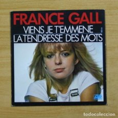 Discos de vinilo: FRANCE GALL - VIENS JE T´EMMENE - SINGLE. Lote 155767997
