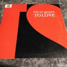 Discos de vinilo: FITS OF GLOOM - TO LOVE. Lote 155774892