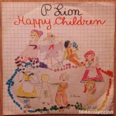 Discos de vinilo: P.LION, HAPPY CHILDREN, SINGLE ITALO-DISCO SPAIN 1983. Lote 155778041