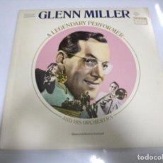 Discos de vinilo: LP. GLENN MILLER. A LEGENDARY PERFORMER AND HIS ORCHESTRA. 1974. RCA. Lote 155779706