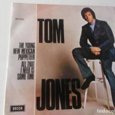 Discos de vinilo: TOM JONES - THE YOUNG NEW MEXICAN PUPPETEER / ALL THAT I NEED IS SOME TIME - DECCA MO 1255 - 1972. Lote 155788834