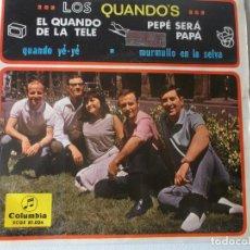 Discos de vinilo: EP LOS QUANDO´S : EL QUANDO DE LA TELE + PEPE SERA PAPA + QUANDO YE YE + MURMULLO DE LA SELVA . Lote 155791726