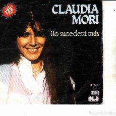 Discos de vinilo: CLAUDIA MORI - NO SUCEDERA MAS + UN FILO DI PAZZIA SINGLE SPAIN 1982. Lote 155814422