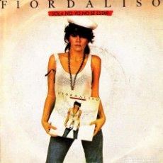 Discos de vinilo: FIORDALISO - SOLA NO, YO NO SE ESTAR + OLTRE IL CIELO SINGLE SPAIN 1985. Lote 155814534