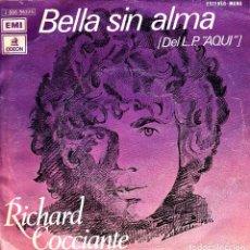 Discos de vinilo: RICHARD COCCIANTE - BELLA SIN ALMA + AQUI SINGLE SPAIN 1974. Lote 155814602