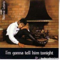 Discos de vinilo: NORMA LEWIS-I´M GONNA TELL HIM TONIGHT MAXI KEY RECORDS 1987 SPAIN. Lote 155835622