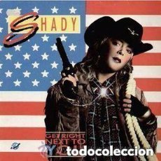 Discos de vinilo: SHADY - GET RIGHT NEXT TO YOU - MAXI-SINGLE KEY RECORDS 1986. Lote 155836658