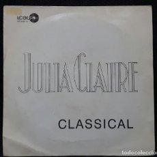 Discos de vinilo: JULIA CLAIRE - CLASSICAL - SINGLE - ESPAÑA - PROMOCIONAL - AÑOS 80 - ELECTRONICA - NO CORREOS. Lote 155841662