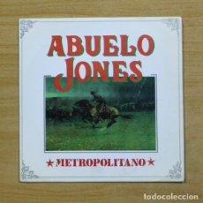 Discos de vinilo: ABUELO JONES - METROPOLITANO - SINGLE. Lote 155845690