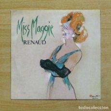 Discos de vinilo: RENAUD - MISS MAGGIE - SINGLE. Lote 155845720