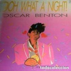 Discos de vinilo: OSCAR BENTON - OOH WHAT A NIGHT! - MAXI-SINGLE DISCOS GAMES 1987. Lote 155850390